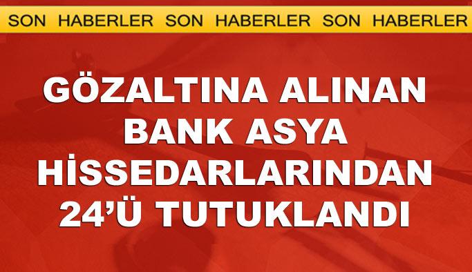 Bank Asya A grubu hissedarlarından 24'ü tutuklandı