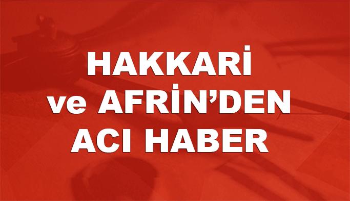 Hakkari ve Afrin'den acı haber