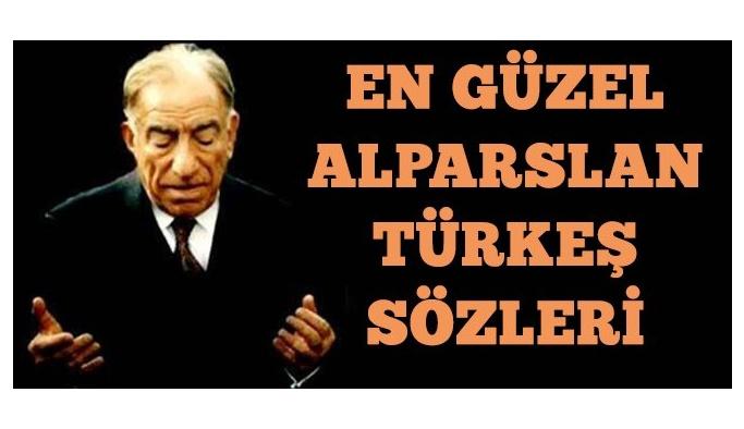 Alparslan Türkeş Sözleri, En Güzel Alparslan Türkeş Sözleri