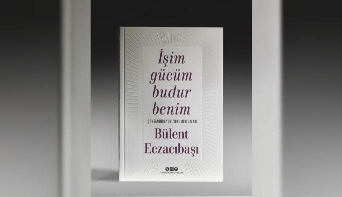 """Bülent Eczacıbaşı'nın """"İşim gücüm budur benim"""" kitabı yayımlandı"""