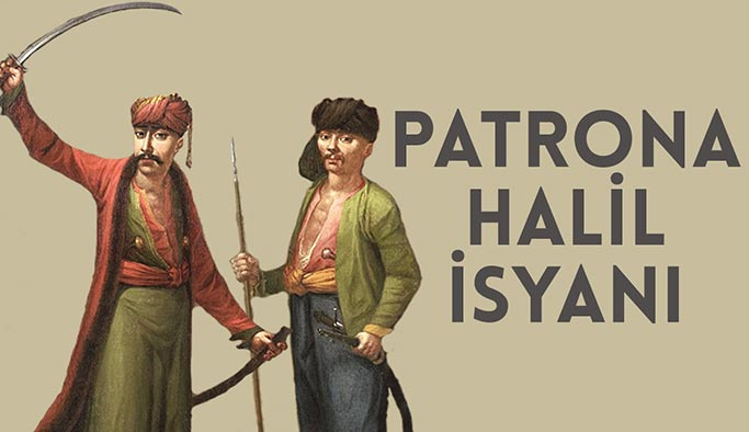 Patrona Halil İsyanı: Nerede, Nasıl ve Ne Zaman Oldu | Tarihçesi