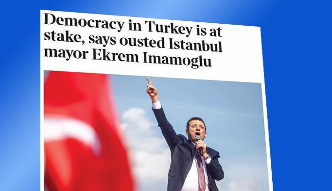 İmamoğlu Türkiye'yi batı medyasına şikayet etti