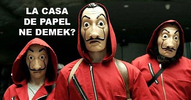 La Casa De Papel ne demek kelime anlamı nedir?