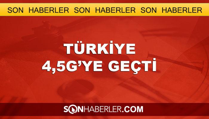 Türkiye 4,5G'ye geçti