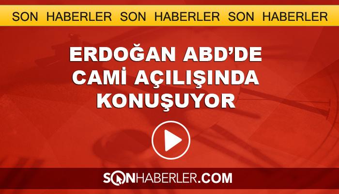 Erdoğan ABD'de cami açılışında konuştu