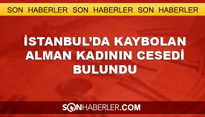 İstanbul'da kaybolan Alman kadının cesedi bulundu