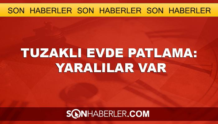 Şırnak'ta tuzaklı evde patlama: Yaralılar var