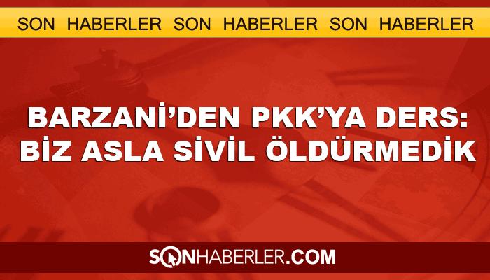 Barzani'den PKK'ya ders: Biz asla sivil öldürmedik