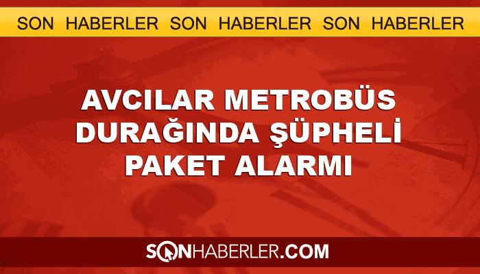 Avcılar Metrobüs durağında bomba alarmı
