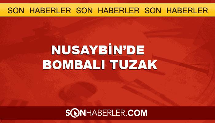 Nusaybin'de bombalı tuzak