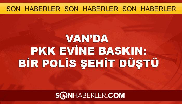 Van'da PKK hücresine baskın: Bir polis şehit