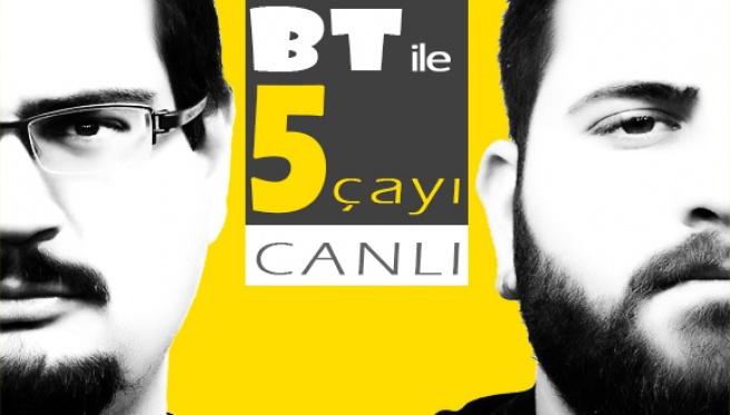 BT ile 5 Çayı # 28 - Android mi iOS mi?