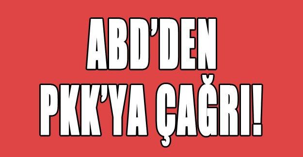 ABD'den PKK'ya çağrı!