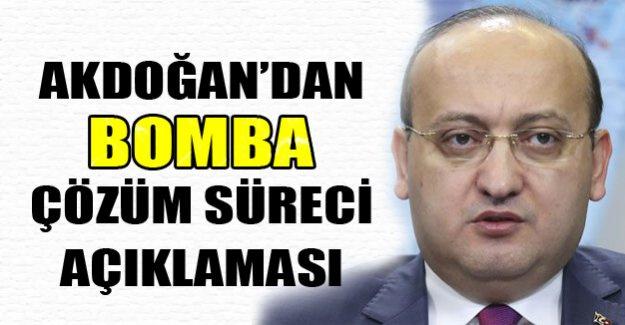 Akdoğan'dan açıklamalar!