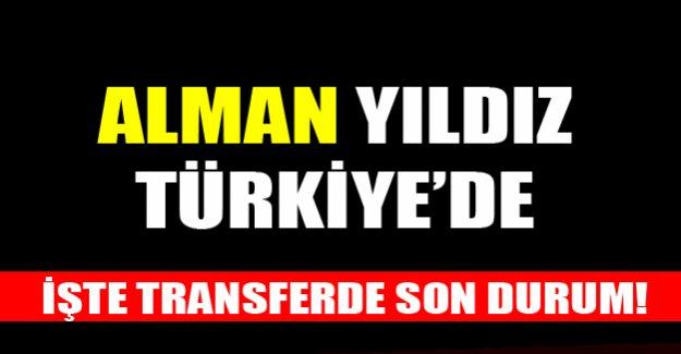 Alman yıldız Türkiye'de!