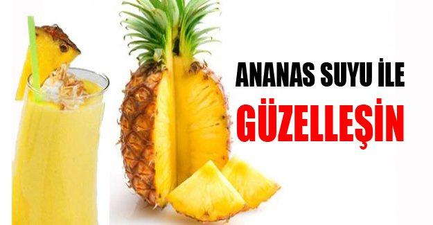 Ananas suyu ile güzelleşin!