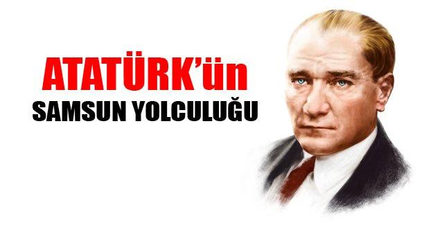 Atatürk'ün Samsun yolculuğu