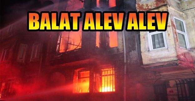 Balat alev alev yandı