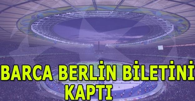 Barca Berlin biletini kaptı