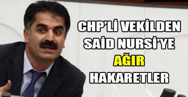 CHP'li vekilden Said Nursi'ye ağır hakaretler