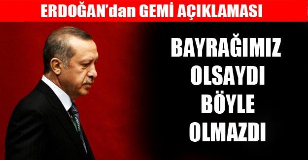 Cumhurbaşkanı Erdoğan'dan Gemi Açıklaması