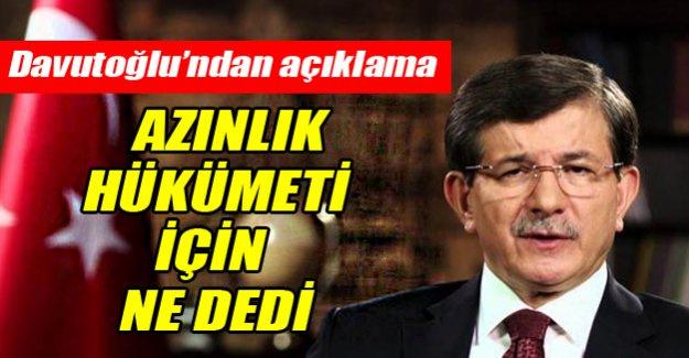 Davutoğlu: Azınlık hükümeti istemem!