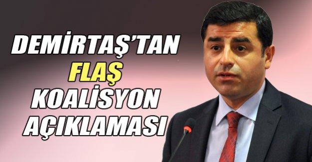 Demirtaş'tan flaş koalisyon açıklaması