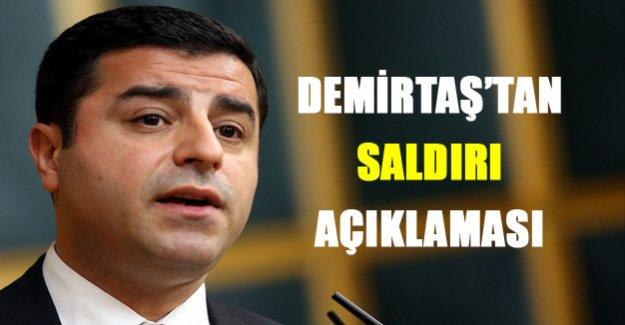 Demirtaş'tan saldırı açıklaması!