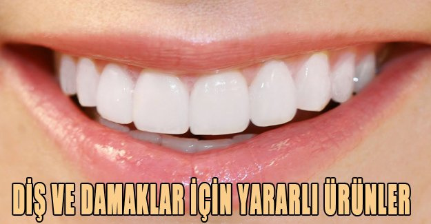 Diş ve damaklar için yararlı ürünler