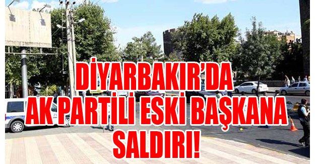Diyarbakır'da ak partili eski başkana saldırı
