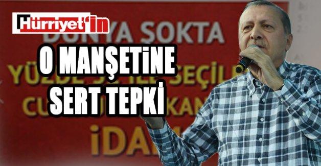Erdoğan'dan sert tepki!