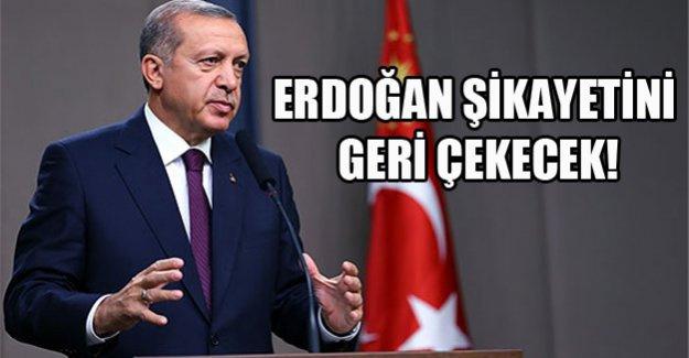 Erdoğan şikayetini geri çekecek!