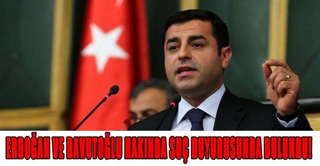Erdoğan ve Davutoğlu hakkında suç duyurusunda bulundu!