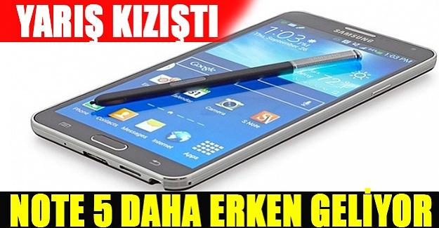 Galaxy Note 5 daha erken geliyor!