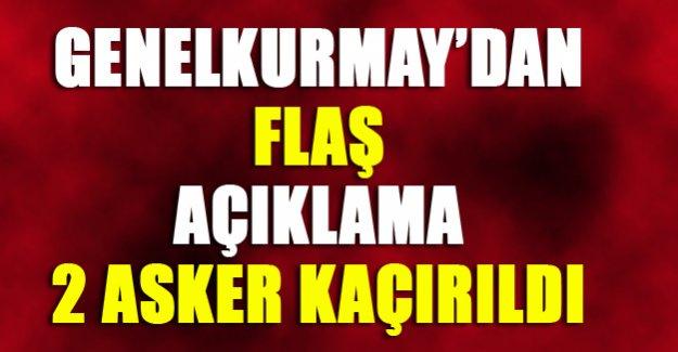 Genelkurmay: PKK 2 askeri kaçırdı