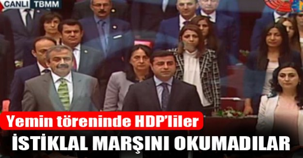 HDP'liler İstiklal Marşını okumadılar!
