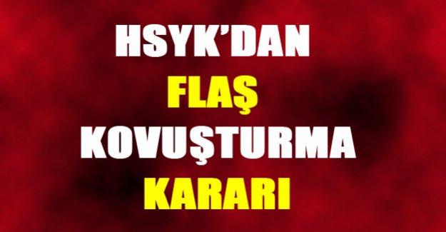 HSYK'dan flaş kovuşturma kararı