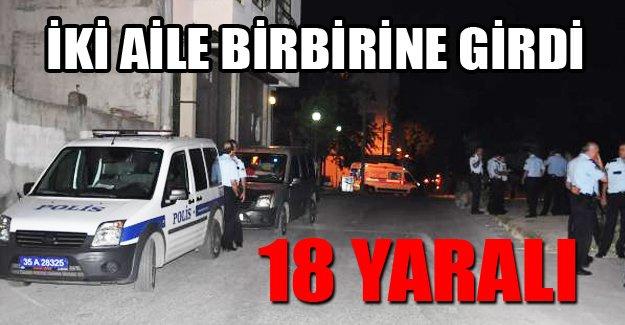 İki aile birbirine girdi: 18 yaralı