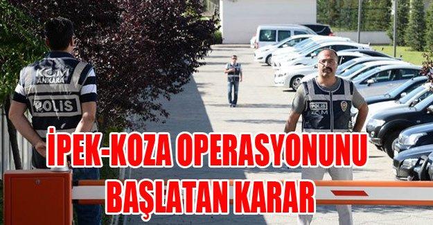 İpek-Koza operasyonunu başlatan izin!