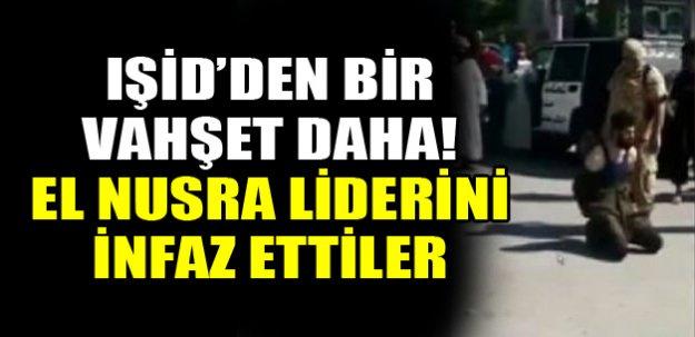 Işid El Nusra liderini infaz etti!