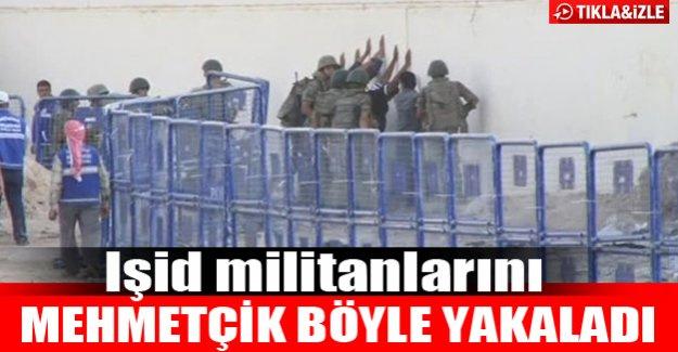 Işid militanları böyle yakalandı!