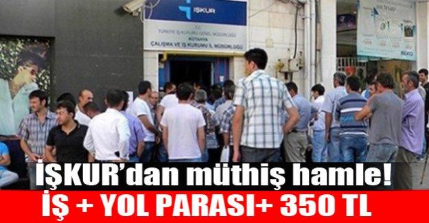 iŞKUR'dan müthiş hamle! Yol parası + 350 tl