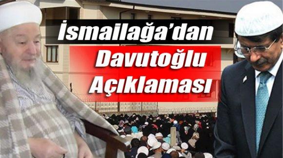 İsmailağa'dan Davutoğlu açıklaması