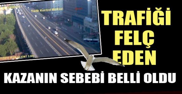 İstanbul trafiğini felç eden kazanın sebebi ortaya çıktı