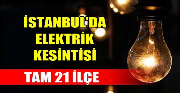 İstanbul'un 21 ilçesinde elektrik kesintisi!
