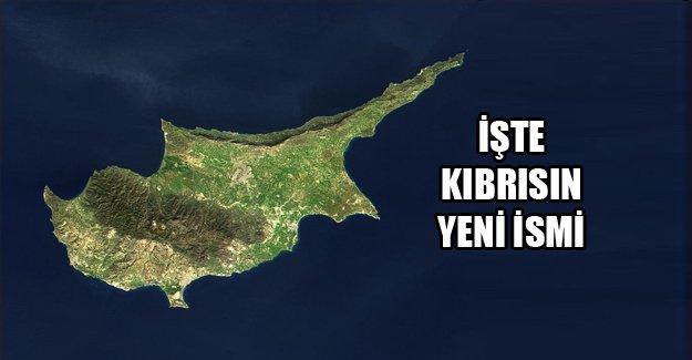 İşte Kıbrıs'ın yeni ismi!