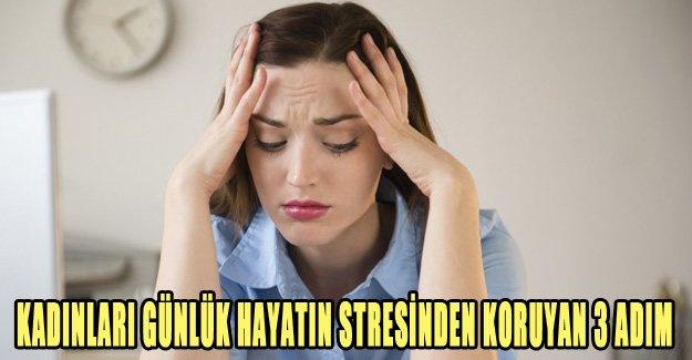 Kadınları günlük hayatın stresinden koruyan 3 basit adım