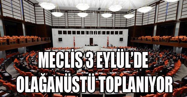 Meclis 3 Eylül'de olağanüstü toplanıyor