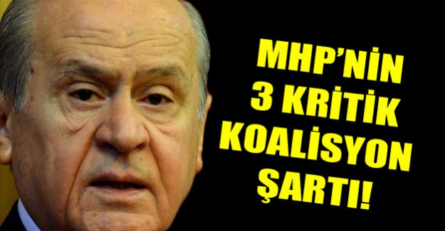 MHP'nin koalisyon şartları belli!
