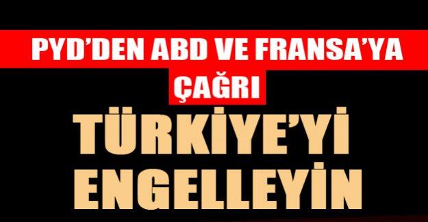 PYD: ABD ve Fransa Türkiye'nin Suriye'ye müdahalesine izin vermesin